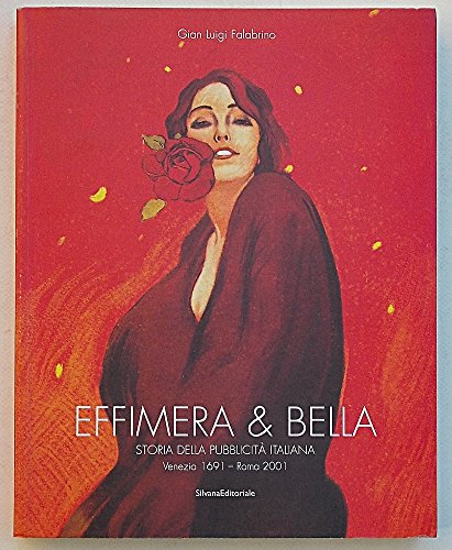 9788882153533: Effimera e bella. Storia della pubblicità italiana. Catalogo