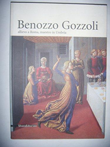 Benozzo Gozzoli (1420-1497) Allievo a Roma, Maestro in Umbria.: Montefalco (Perugia), Chiesa-Museo ...