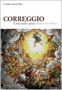 9788882154059: Correggio: L'Eroe Della Cupola = Hero of the Dome