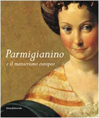 9788882154813: Parmigianino E Il Manierismo Europeo