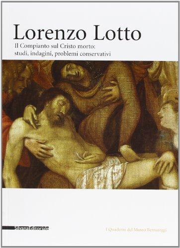Lorenzo Lotto. Il Compianto sul Cristo morto: Atti della Giornata