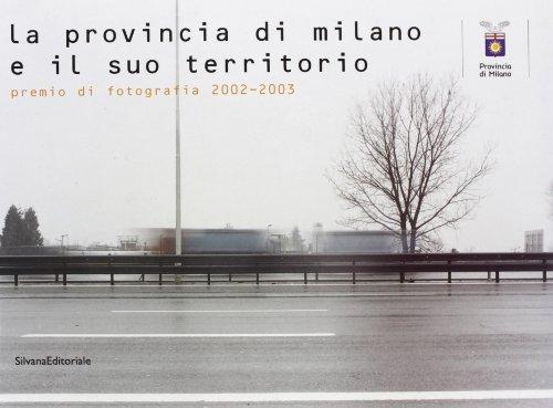 La provincia di Milano e il suo territorio.: Catalogo della Mostra: