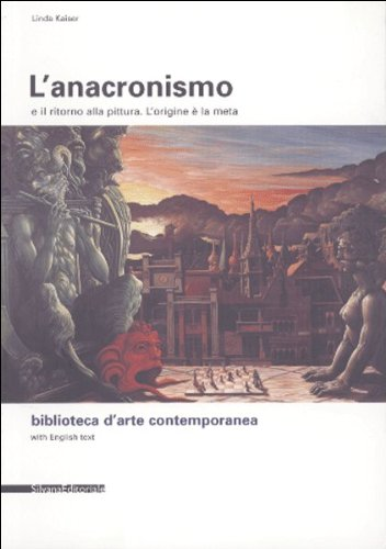 9788882155964: Anachronism and the Return to Painting: L'Orifine E La Meta
