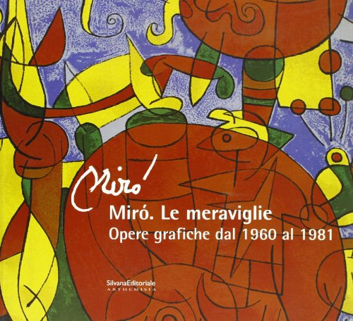 Mir?. Le meraviglie. Catalogo della mostra (Ancona,: Achille Bonito Oliva,