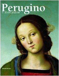 Perugino il divin pittore : (manifestazioni in onore di Pietro Vannucci detto Perugino ; Perugia, ...