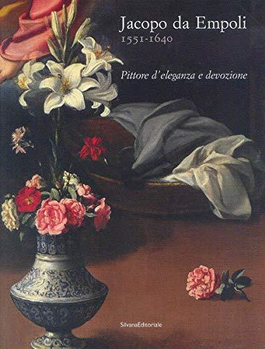 Jacopo Da Empoli 1554-1640 Pittore D'eleganza e: Rosanna Caterina Proto