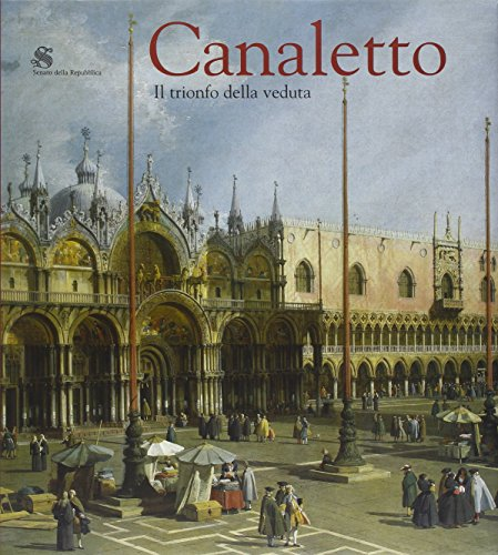Canaletto.Il Trionfo Della Veduta: Kowalczyk Bozena Anna a Cura Di