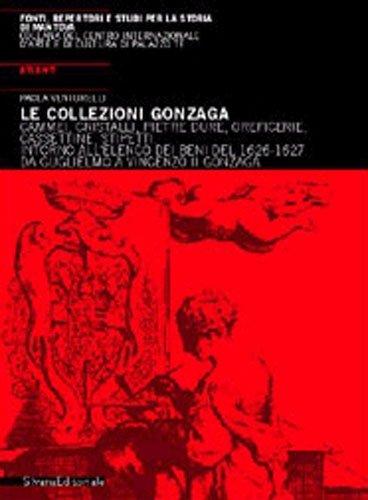9788882158699: Le Collezioni Gonzaga. Atlante dei cammei, cristalli, pietre dure, oreficerie, cassettine, stipetti