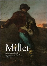 9788882159245: MILLET: SESSANTA CAPOLAVORI DAL MUSEUM of FINE ARTS DI BOSTON (Millet: Sixty Masterpieces from the Museum of Fine Arts, Boston