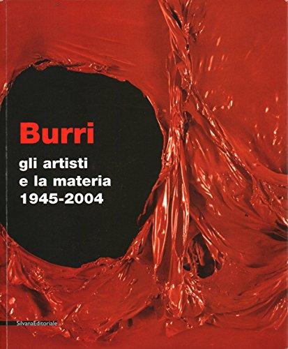 Alberto Burri: Gli Artisti e la Materia: Burri, Alberto and