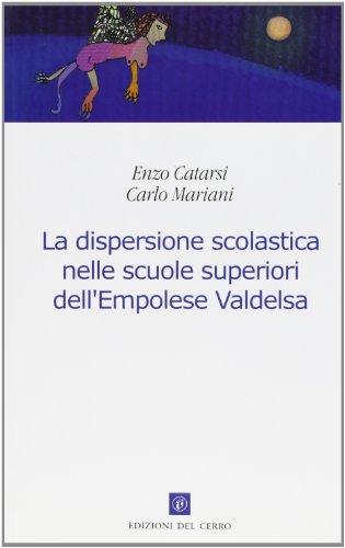9788882161477: La dispersione scolastica nelle scuole superiori dell'empolese Valdelsa