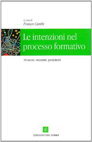 9788882162184: Le intenzioni nel processo formativo. Itinerari, modelli, problemi
