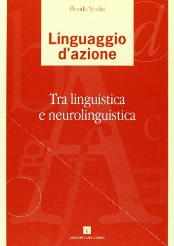 9788882162405: Linguaggio d'azione. Tra linguistica e neurolinguistica