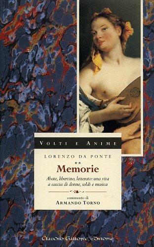 Memorie. Abate, libertino, letterato: una vita a caccia di donne, soldi e musica (8882170160) by Lorenzo Da Ponte