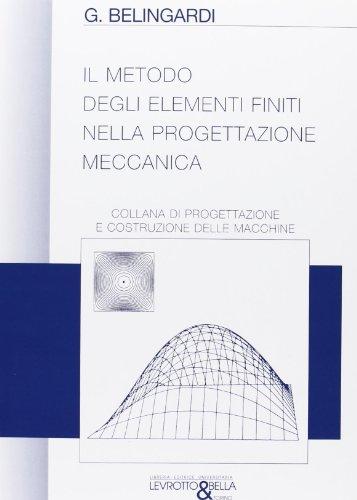 9788882180898: Il metodo degli elementi finiti nella progettazione meccanica