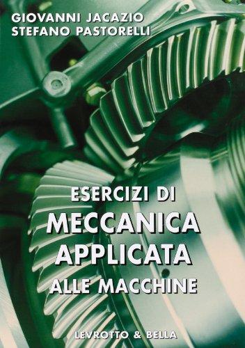 Esercizi di meccanica applicata alle macchine: Giovanni Jacazio; Stefano