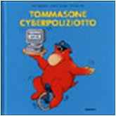 Tommasone cyberpoliziotto per viaggiare sicuri nel cyberspazio.: Tagliapietra,Gigi. Lastrego,...