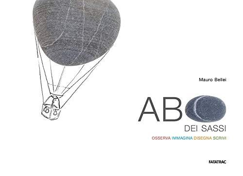 9788882226381: ABC dei sassi. Osserva, immagina, disegna, scrivi. Ediz. illustrata