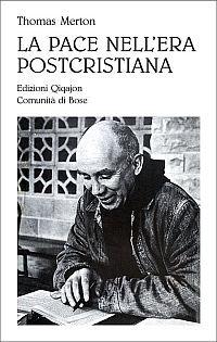 La pace nell'era postcristiana (8882271919) by Thomas Merton