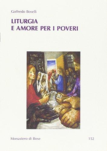 9788882279110: Liturgia e amore per i poveri (Liturgia di Bose)