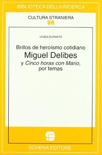 9788882291839: Brillos de heroísmo cotidiano. Miguel Delibes y Cinco horas con Mario, por temas