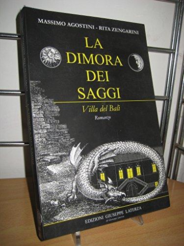 La dimora dei saggi. Villa del balì.: Agostini, Massimo Zengarini, Rita