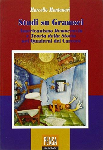 Americanismo, democrazia e teoria della storia nei Quaderni del carcere.: Montanari, Marcello