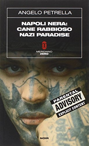 9788882371852: Napoli nera: Cane rabbioso-Nazi paradise (Sottozero)