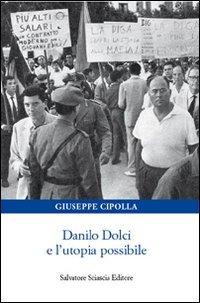 9788882413972: Danilo Dolci e l'utopia possibile