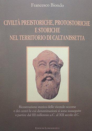 Civilta Preistoriche, Protostoriche E Storiche Nel Territorio Di Caltanissetta: Francesco Biondo