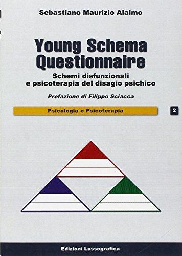 9788882432195: Young schema questionnaire. Schemi disfunzionali e psicoterapia del disagio psichico