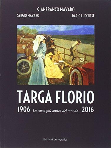 9788882434076: Targa Florio 1906-2016. La corsa più antica del mondo (Grandi libri illustrati)