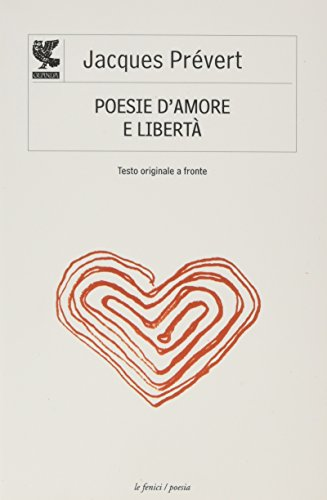Poesie d'amore e libert?. Testo francese a: Jacques Pr?vert
