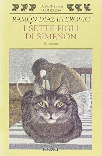 I sette figli di Simenon.: Eterovic,Ramon Diaz.