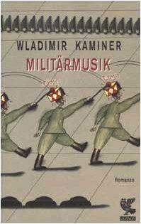 Militärmusik: Wladimir Kaminer