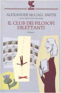 Il club dei filosofi dilettanti (9788882467210) by McCALL SMITH Alexander -