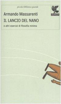 Il lancio del nano e altri esercizi: Massarenti, Armando