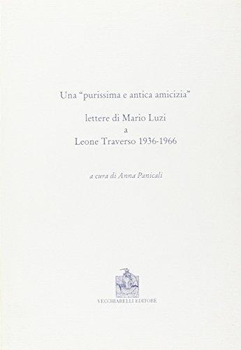 Una Purissima E Antica Amicizia : Lettere: Mario Luzi