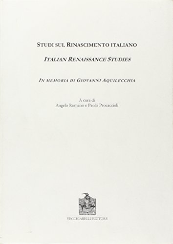 Studi sul Rinascimento italiano. In memoria di Giovanni Aquilecchia (Paperback): Paolo Procaccioli,...