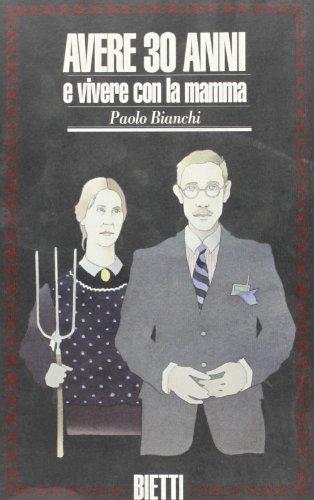 9788882480035: Avere 30 anni e vivere con la mamma (Biblioteca Bietti) (Italian Edition)