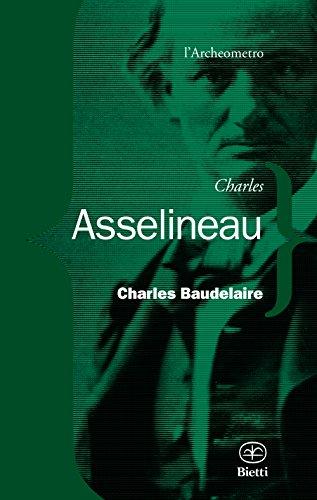 9788882483531: Charles Baudelaire. La vita, l'opera, il genio (L'archeometro)