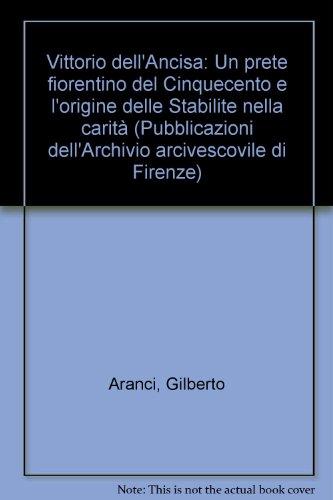 """""""Vittorio dell'Ancisa. Un prete fiorentino del Cinquecento e l'origine delle """"..."""