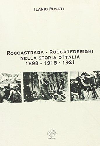 Roccastrada-Roccatederighi nella storia d'Italia 1898-1915-1921.: Rosati,Ilario.