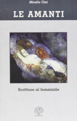 Le amanti. Scritture al femminile.: Cini,Mirella.