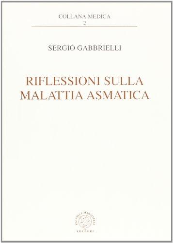 Riflessioni sulla malattia asmatica.: Gabbrielli,Sergio.