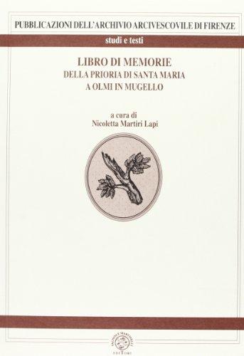 Libro di memorie della Prioria di Santa Maria a Olmi in Mugello.: --