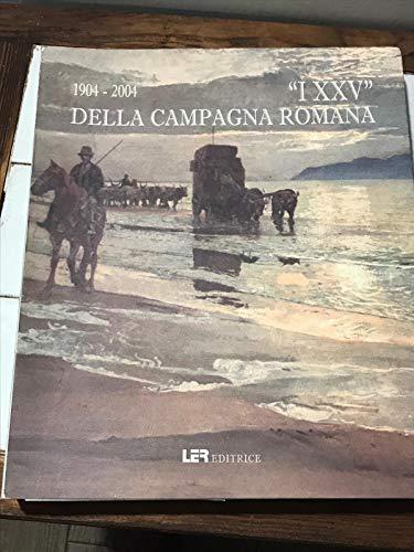 """1904-2004. I """"XXV"""" della campagna romana.: Mammuccari Renato"""