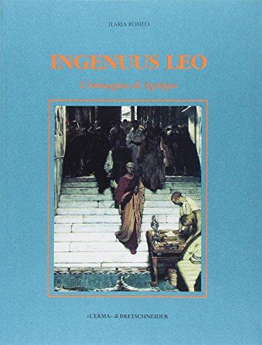 9788882650254: Ingenuus Leo: L'immagine di Agrippa (Xenia Antiqua. Monografie) (Italian Edition)
