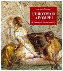 L'Erotismo a Pompei (Pompei, Guide Tematiche) (Italian Edition) (8882650553) by Varone, Antonio