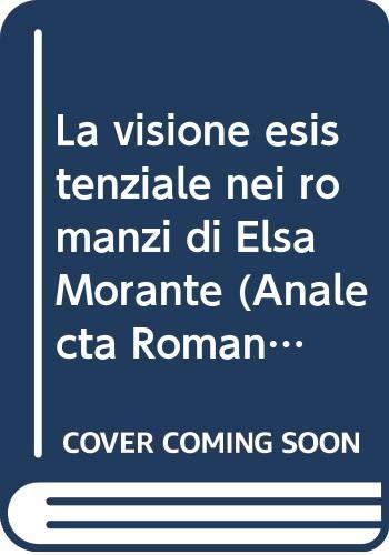 9788882650780: La visione esistenziale nei romanzi di Elsa Morante